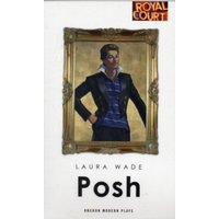 Posh by Laura Wade (Paperback, 2010)