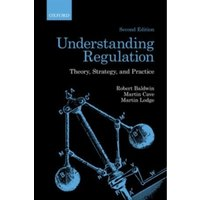 Understanding Regulation : Theory, Strategy, and Practice