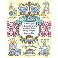 Hygge Adult Coloring Book : A Book to Enjoy & Color for a Cozy, Simple, Happy Life