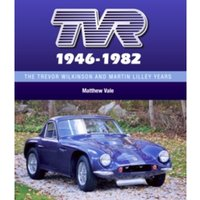 Tvr 1946-1982 : The Trevor Wilkinson and Martin Lilley Years