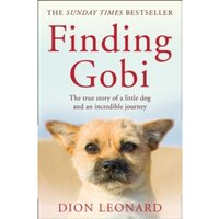 Finding Gobi (Main edition) : The True Story of a Little Dog and an Incredible Journey