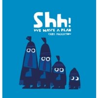 Shh! We Have a Plan by Chris Haughton (Board book, 2015)