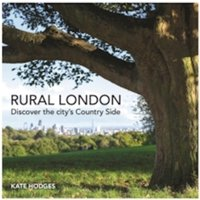 Rural London : Discover the City's Country Side
