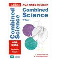 AQA GCSE Combined Science Trilogy Revision Guide