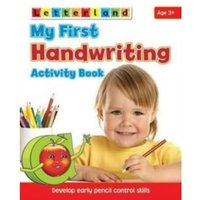 My First Handwriting Activity Book : Develop Early Pencil Control Skills : Bk. 1