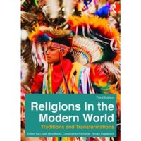 Religions in the Modern World : Traditions and Transformations