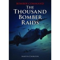 Bomber Command : The Thousand Bomber Raids