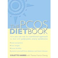 PCOS Diet Book : How You Can Use the Nutritional Approach to Deal with Polycystic Ovary Syndrome