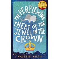 The Perplexing Theft of the Jewel in the Crown : Baby Ganesh Agency Book 2