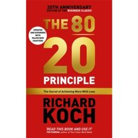 The 80/20 Principle : The Secret of Achieving More with Less UPDATED 20TH ANNIVERSARY EDITION