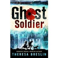 Ghost Soldier: WW1 story by Theresa Breslin (Paperback, 2015)