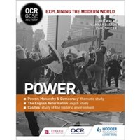 OCR GCSE History Explaining the Modern World: Power, Reformation and the Historic Environment