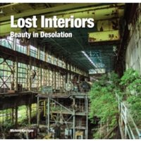 Lost Interiors : Beauty in Desolation