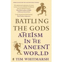 Battling the Gods : Atheism in the Ancient World
