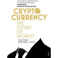 Cryptocurrency : How Bitcoin and Digital Money are Challenging the Global Economic Order