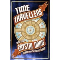 Time Travellers and the Crystal Dome : 13