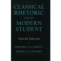 Classical Rhetoric for the Modern Student