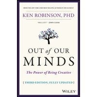 Out of Our Minds : The Power of Being Creative