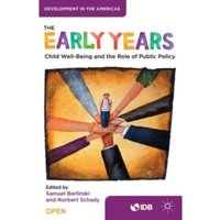 The Early Years : Child Well-Being and the Role of Public Policy