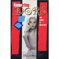 Connecting Dors : The Legacy of Diana Dors Written with the Collaboration of Jason Dors-Lake