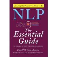 NLP : The Essential Guide to Neuro-Linguistic Programming