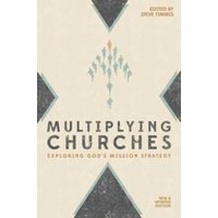 Multiplying Churches : Exploring God?s Mission Strategy