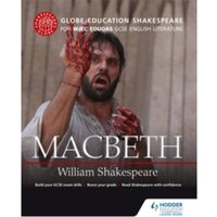 Globe Education Shakespeare: MacBeth for WJEC Eduqas GCSE English Literature by Globe Education (Paperback, 2015)