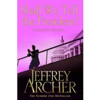 Shall We Tell the President by Jeffrey Archer (Paperback, 2013)