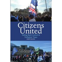 Citizens United : Taking Back Control in Turbulent Times