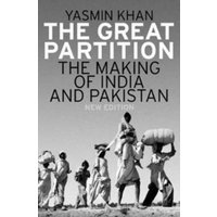 The Great Partition : The Making of India and Pakistan, New Edition