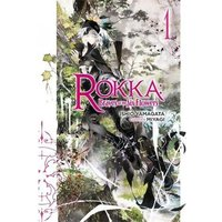 Rokka Braves Of The Six Flowers: Volume 1