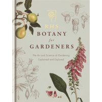 RHS Botany for Gardeners: The Art and Science of Gardening Explained & Explored by Geoff Hodge (Hardback, 2013)