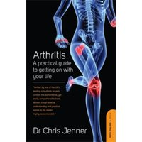 Arthritis : A Practical Guide to Getting on With Your Life