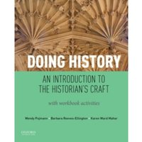 Doing History : An Introduction to the Historian's Craft, with Workbook Activities
