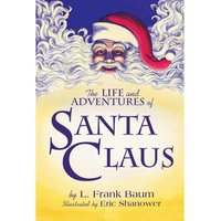 The Life & Adventures Of Santa Claus Hardcover