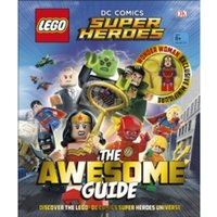 LEGO (R) DC Comics Super Heroes The Awesome Guide : With exclusive Minifigure