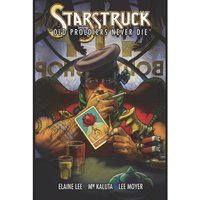 Starstruck  Old Proldiers Never Die Hardcover