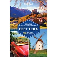 Lonely Planet Germany, Austria & Switzerland's Best Trips by Kerry Christiani, Lonely Planet, Tom Masters, Nicola...