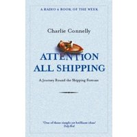 Attention All Shipping: A Journey Round the Shipping Forecast by Charlie Connelly (Paperback, 2005)