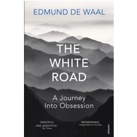 The White Road : a pilgrimage of sorts