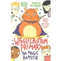 Wigglesbottom Primary: The Magic Hamster by Pamela Butchart (Paperback, 2016)