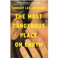The Most Dangerous Place on Earth: If you liked Thirteen Reasons Why, you'll love this