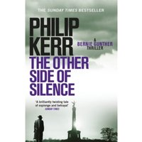 The Other Side of Silence : Bernie Gunther Thriller 11