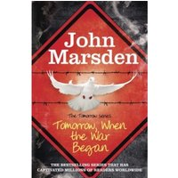 The Tomorrow Series: Tomorrow When the War Began : Book 1
