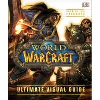 World of Warcraft Ultimate Visual Guide - Updated and Expanded by DK (Hardback, 2016)