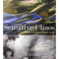 Sensitive Chaos: The Creation of Flowing Forms in Water and Air by Theodor Schwenk, Jacques-Yves Cousteau (Paperback, 2014)