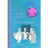 The Enchanted World of Honey Moon Shades And Shenanigans Hardcover
