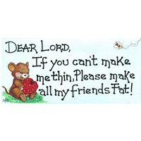 Dear Lord, If You Can't Make Me Thin Smiley Sign Pack Of 12