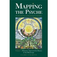 Mapping the Psyche : Planetary Aspects and the Houses of the Horoscope Volume 2