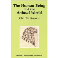 The Human Being and the Animal World by Charles Kovacs (Paperback, 2008)